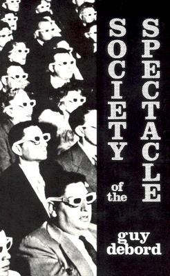 Society of the Spectacle By Debord, Guy